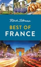 Rick Steves Best of France ebook by Rick Steves, Steve Smith