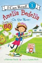 Amelia Bedelia on the Move ebook by Herman Parish, Lynne Avril