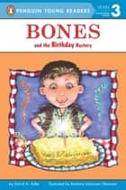Bones and the Birthday Mystery ebook by David A. Adler, Phillip Church, Barbara Johansen Newman