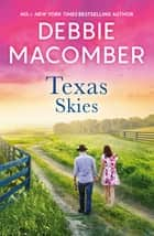 Texas Skies/Lonesome Cowboy/Texas Two-Step/Caroline's Child ebook by Debbie Macomber