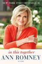 In This Together ebook by Ann Romney