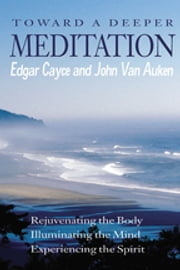 Toward a Deeper Meditation ebook by John Van Auken