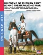 Uniforms of Russian army during the Napoleonic war - Vol. 10 ebook by Aleksandr Vasilevich Viskovatov