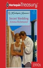 Secret Wedding eBook by Emma Richmond