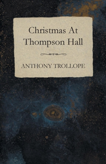 Christmas At Thompson Hall ebook by Anthony Trollope