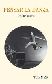 Pensar la danza ebook by Delfin Colomé
