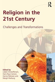 Religion in the 21st Century - Challenges and Transformations ebook by Lisbet Christoffersen,Margit Warburg,Hans Raun Iversen