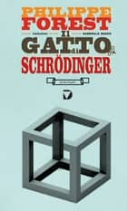 Il gatto di Schrödinger eBook by Philippe Forest, Gabriella Bosco