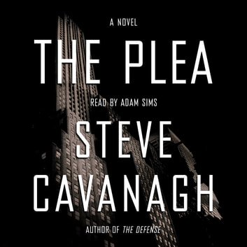 The Plea - A Novel audiobook by Steve Cavanagh