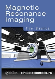 Magnetic Resonance Imaging: The Basics ebook by Constantinides, Christakis