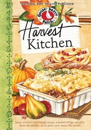 Harvest Kitchen Cookbook - Savor autumn's best family recipes, a bushel or tips and gifts from the kitchen…all to warm your home this season ebook by Gooseberry Patch