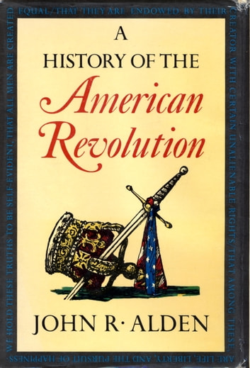 A History of the American Revolution ebook by John R. Alden