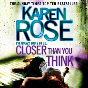Closer Than You Think (The Cincinnati Series Book 1) audiobook by Karen Rose