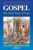 Gospel - The Early Years of Jesus ebook by Anne de Graaf,José Pérez Montero