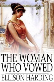 The Woman Who Vowed - The Demetrian ebook by Ellison Harding