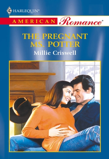 The Pregnant Ms. Potter (Mills & Boon American Romance) ebook by Millie Criswell