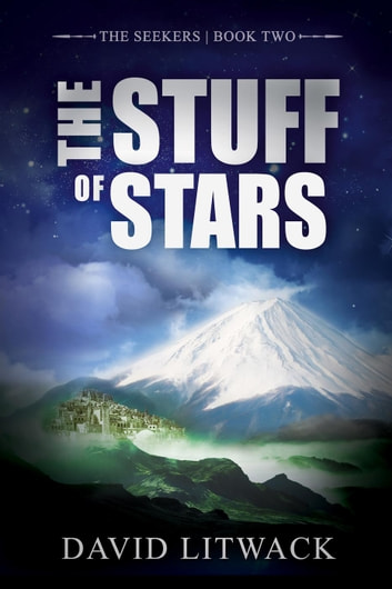The Stuff of Stars - The Seekers, #2 ebook by David Litwack