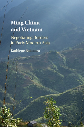 Ming china and vietnam ebook by kathlene baldanza 9781316530597 ming china and vietnam negotiating borders in early modern asia ebook by kathlene baldanza fandeluxe Gallery