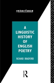 A Linguistic History of English Poetry ebook by Richard Bradford