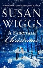 A Fairytale Christmas ebook by Susan Wiggs