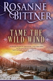 Tame the Wild Wind ebook by Rosanne Bittner