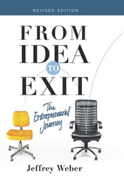 From Idea to Exit - The Entrepreneurial Journey ebook by Jeffrey Weber
