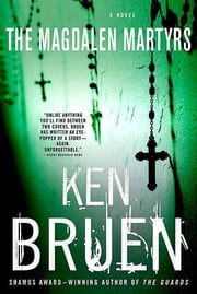 The Magdalen Martyrs - A Novel ebook by Ken Bruen