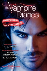 The Vampire Diaries: Stefan's Diaries #6: The Compelled ebook by L. J. Smith,Kevin Williamson & Julie Plec