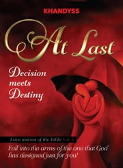 """At Last"" ""Decision meets Destiny"" ebook by Khandyss"
