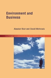 Environment and Business ebook by Alasdair Blair,David Hitchcock