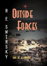 Outside Forces ebook by R E Swirsky