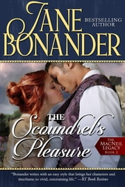The Scoundrel's Pleasure - The MacNeil Legacy - Book Two ebook by Jane Bonander