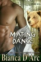 Mating Dance eBook by Bianca D'Arc
