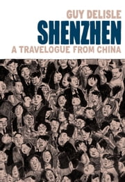 Shenzhen - A Travelogue From China ebook by Guy Delisle