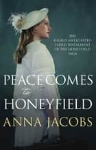 Peace Comes to Honeyfield eBook by Anna Jacobs