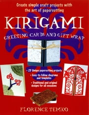 Kirigami Greeting Cards and Gift Wrap ebook by Florence Temko