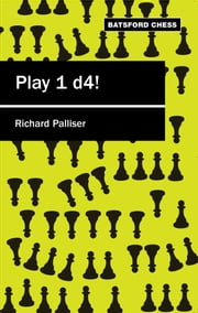 Play 1 d4 ebook by  Richard Palliser