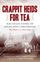 Crappit Heids for Tea ebook by Anne Tindley