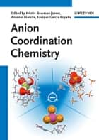 Anion Coordination Chemistry ebook by Kristin Bowman-James,Antonio Bianchi,Enrique García-Espana