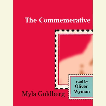 The Commemorative audiobook by Myla Goldberg