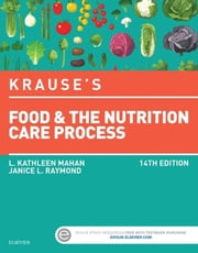 Krause's Food & the Nutrition Care Process ebook by L. Kathleen Mahan,Janice L Raymond