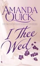I Thee Wed ebook by Amanda Quick
