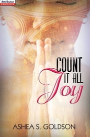 Count It All Joy ebook by Ashea S. Goldson