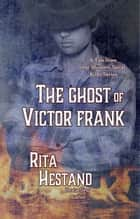 The Ghost of Victor Frank (Book Four of the Western Serial Killer Series) ebook by Rita Hestand