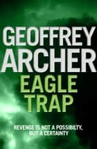 Eagle Trap ebook by Geoffrey Archer