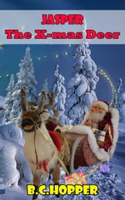 Jasper : The X-Mas Deer ebook by B.C. Hopper