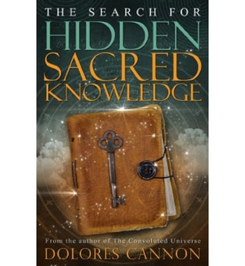 The Search for Hidden, Sacred Knowledge ebook by Dolores Cannon