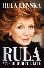 Rula - My Colourful Life ebook by Rula Lenska