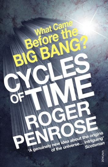 Cycles of Time - An Extraordinary New View of the Universe ebook by Sir Roger Penrose