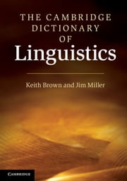 The Cambridge Dictionary of Linguistics ebook by Keith Brown,Jim Miller